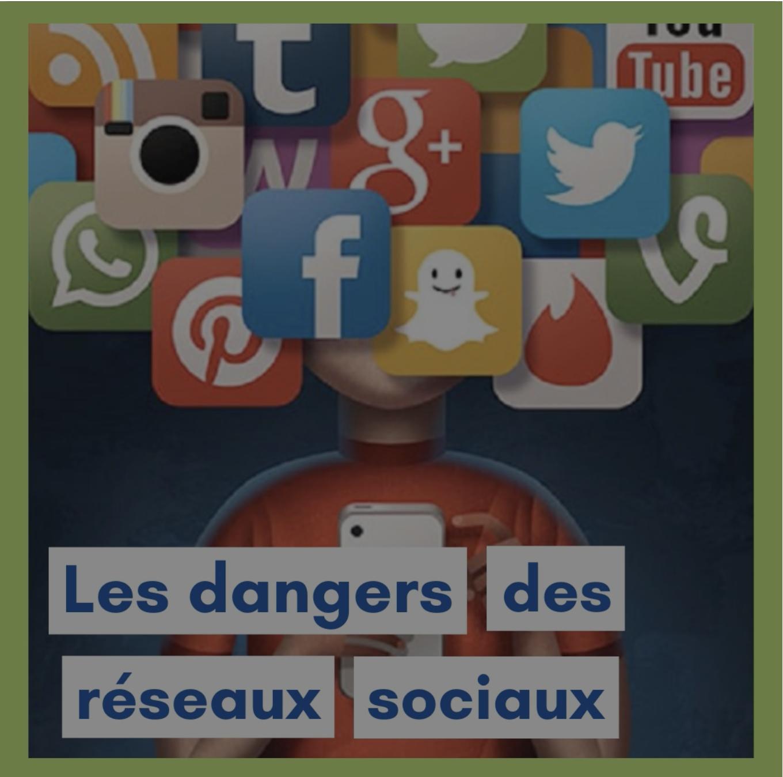 Les dangers des réseaux sociaux